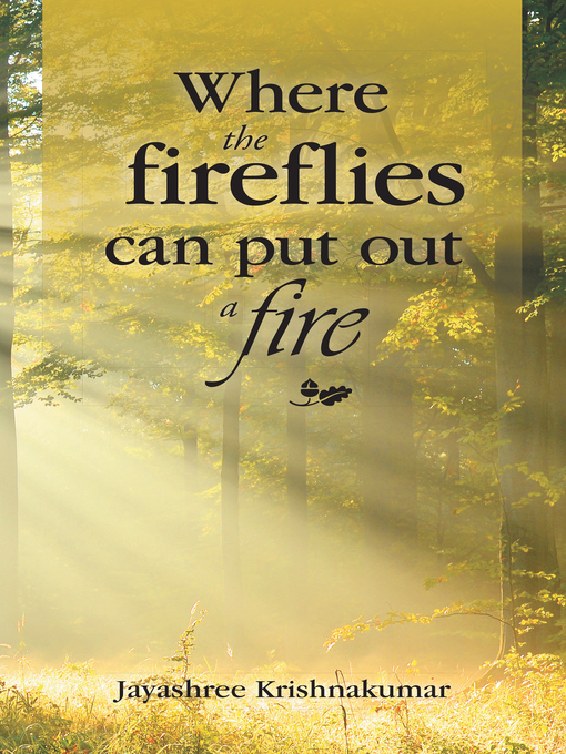 Title details for Where the Fireflies Can Put out a Fire by Jayashree Krishnakumar - Wait list