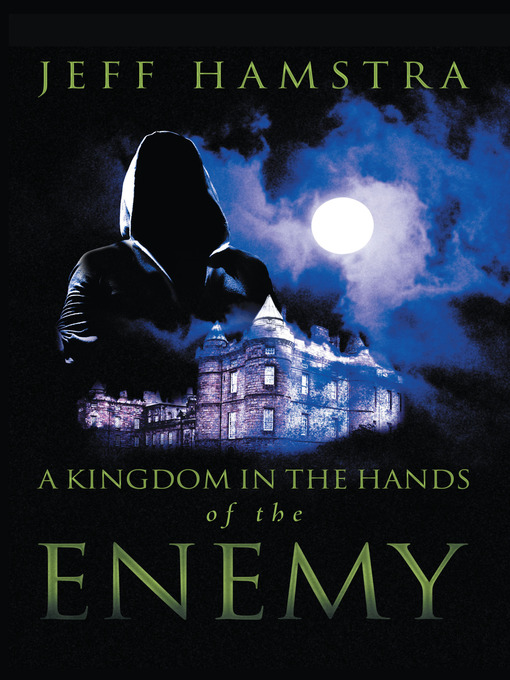 Title details for A Kingdom in the Hands of the Enemy by Jeff Hamstra - Available