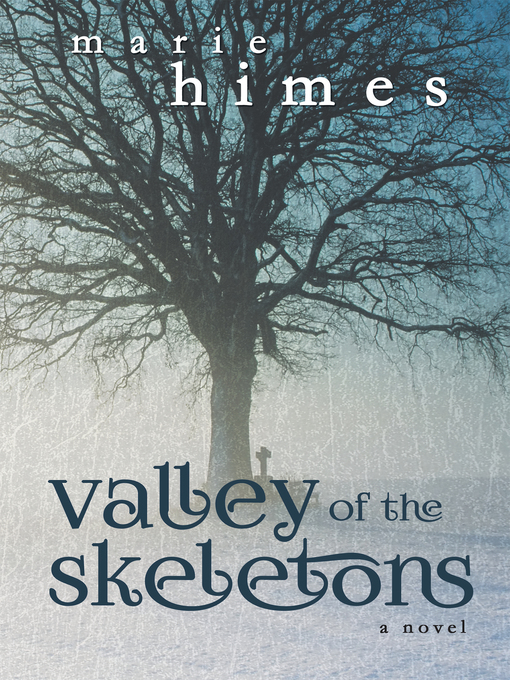 Title details for Valley of the Skeletons by Marie Himes - Available