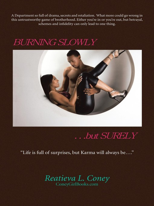 Title details for Burning Slowly, but Surely... by Reatieva L. Coney - Available