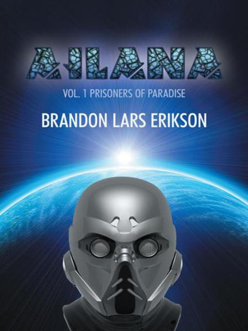 Title details for Ailana by Brandon Lars Erikson - Available