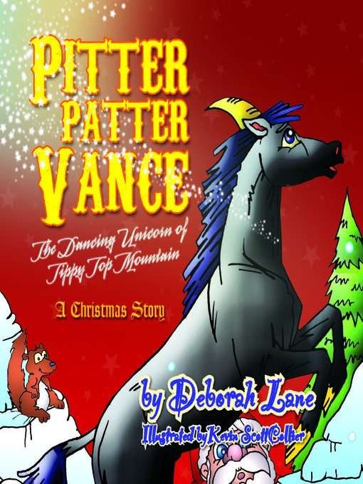 Title details for Pitter Patter Vance The Dancing Unicorn of Tippy Top Mountain by Deborah Lane - Available
