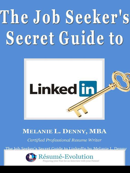 Title details for The Job Seeker's Secret Guide to LinkedIn by Melanie L. Denny - Wait list