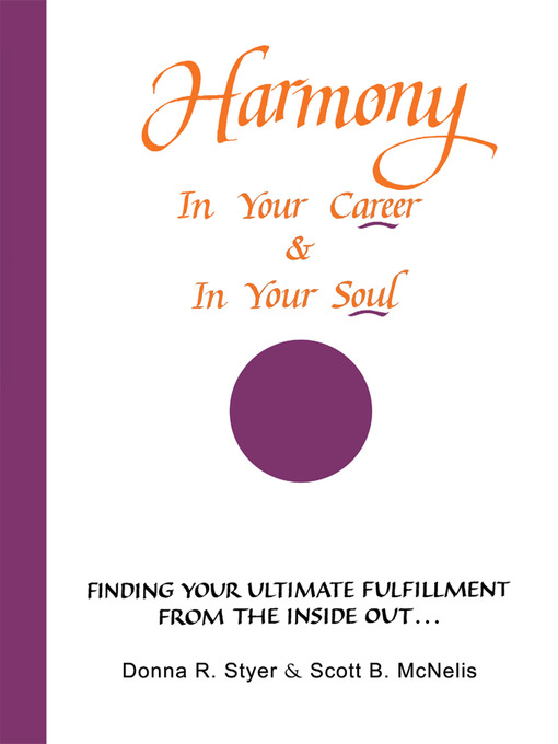 Harmony in Your Career & in Your Soul Finding Your Ultimate Fulfillment from the Inside Out..