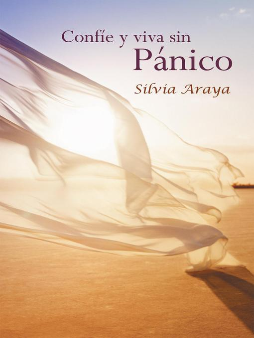 Title details for Confíe Y Viva Sin Pánico by Silvia Araya - Available