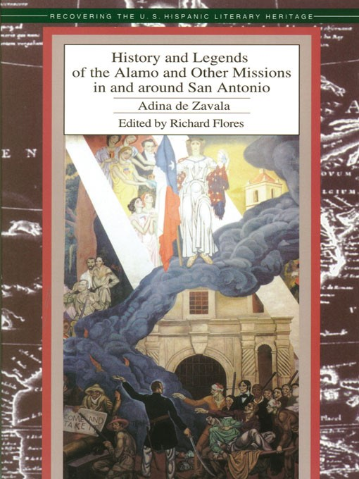 Title details for History and Legends of the Alamo and Other Missions in and around San Antonio by Adina de Zavala - Available