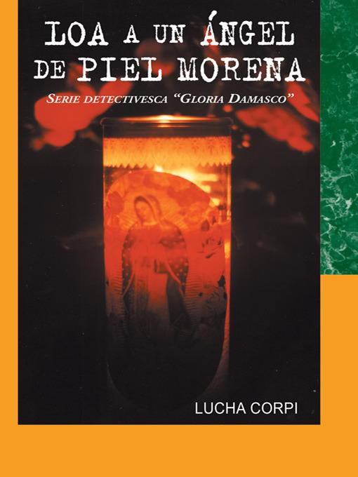 Title details for Loa a un ángel de piel morena by Lucha Corpi - Available