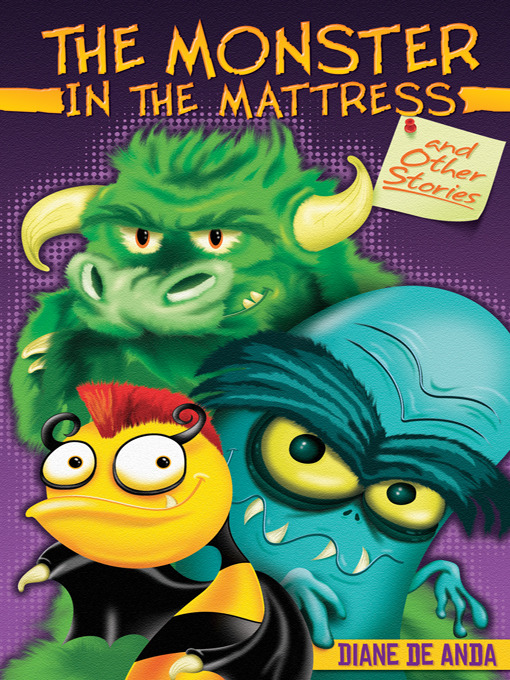 Title details for The Monster in the Mattress and Other Stories / El monstruo en el colchón y otras historias by Diane de Anda - Available