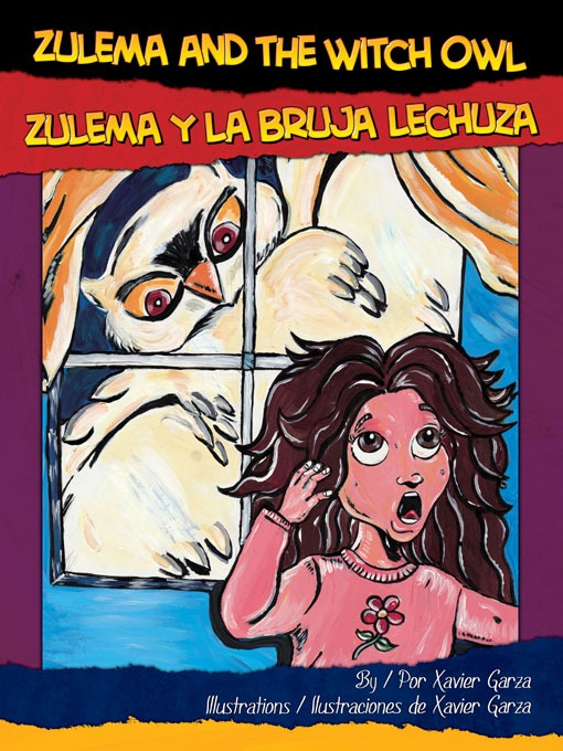 Title details for Zulema and the Witch Owl / Zulema y la Bruja Lechuza by Xavier Garza - Available