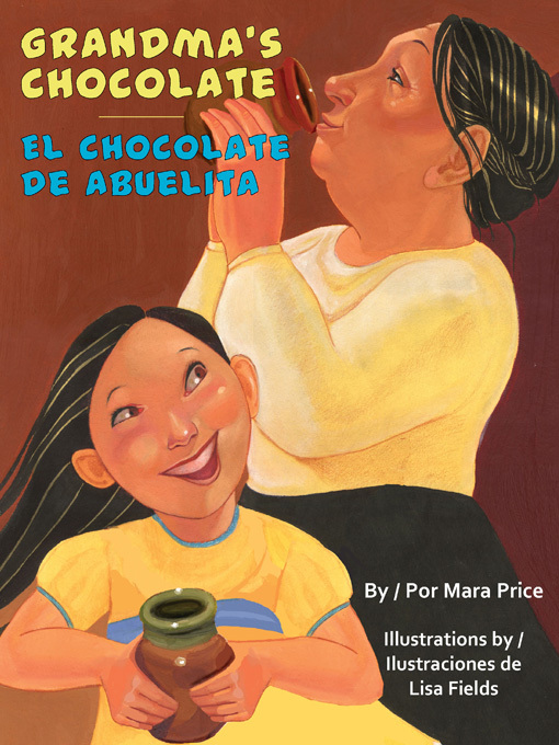 Title details for Grandma's Chocolate (El chocolate de Abuelita) by Mara Price - Available