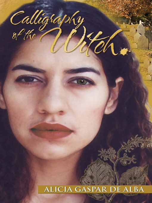 Title details for Calligraphy of the Witch by Alicia Gaspar de Alba - Available