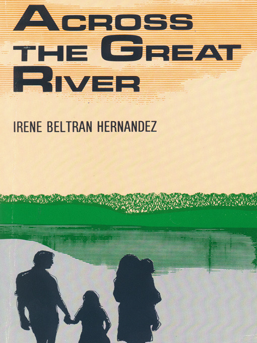 Title details for Across the Great River by Irene Beltrán Hernández - Available
