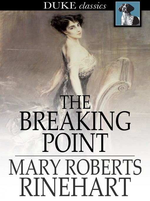 Title details for The Breaking Point by Mary Roberts Rinehart - Wait list