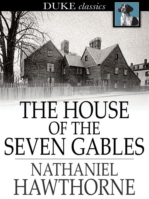 Title details for The House of the Seven Gables by Nathaniel Hawthorne - Available