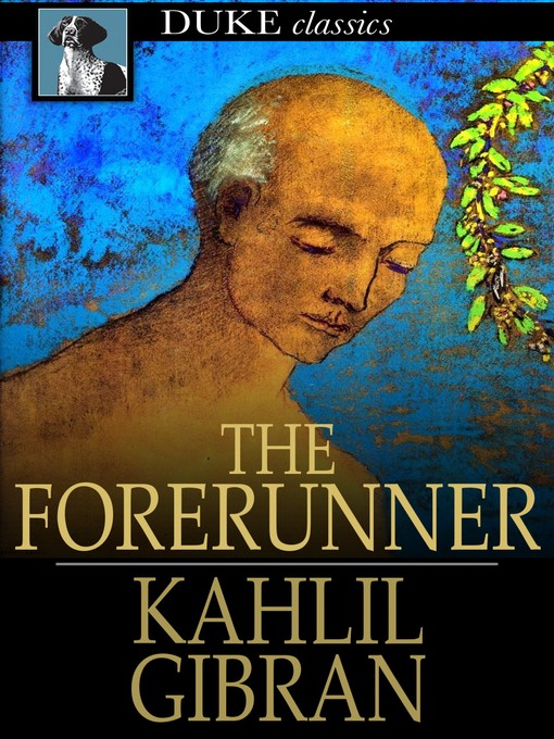 Title details for The Forerunner by Kahlil Gibran - Available