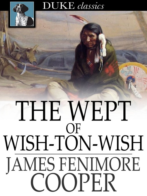 Title details for The Wept of Wish-Ton-Wish by James Fenimore Cooper - Available