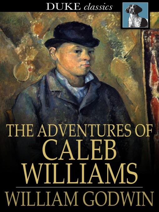 Title details for The Adventures of Caleb Williams by William Godwin - Available