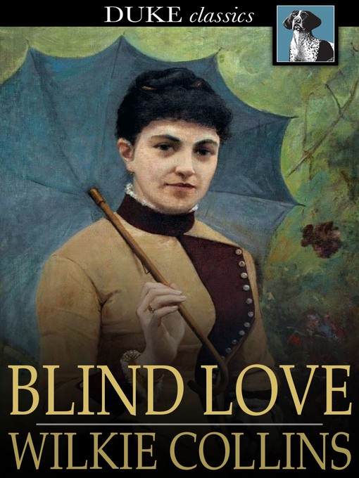 Title details for Blind Love by Wilkie Collins - Wait list