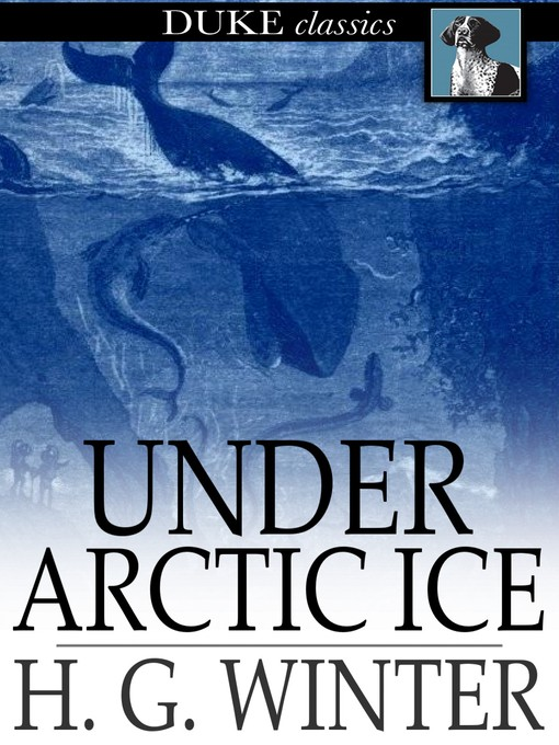 Title details for Under Arctic Ice by H. G. Winter - Available