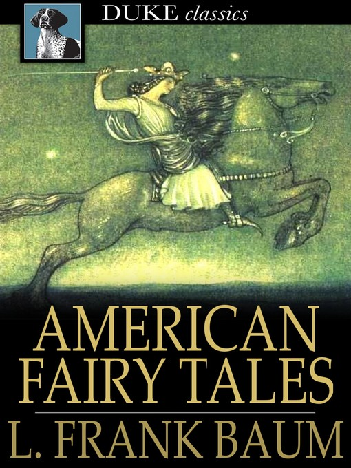 Title details for American Fairy Tales by L. Frank Baum - Available