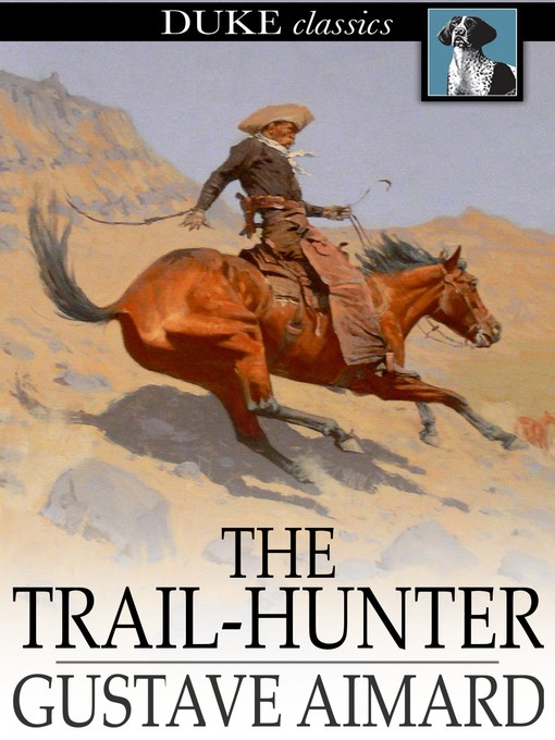 Title details for The Trail-Hunter by Gustave Aimard - Wait list