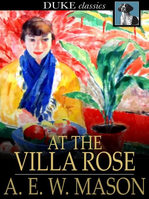 Title details for At the Villa Rose by A. E. W. Mason - Wait list