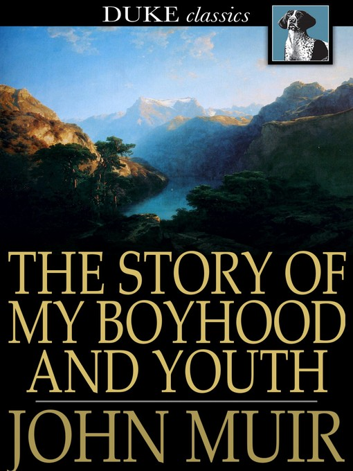 Title details for The Story of My Boyhood and Youth by John Muir - Wait list