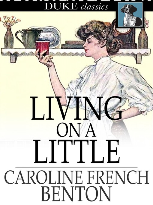 Title details for Living on a Little by Caroline French Benton - Available