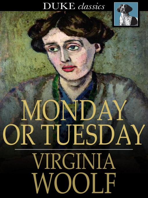 Title details for Monday or Tuesday by Virginia Woolf - Available