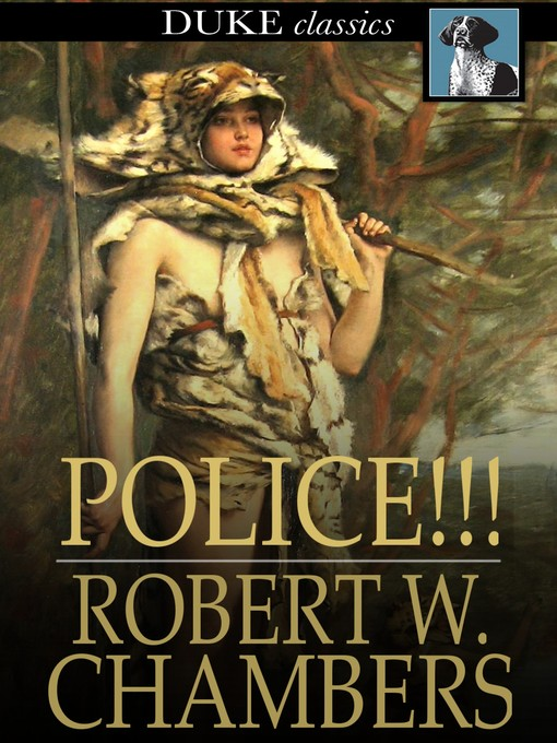Title details for Police!!! by Robert W. Chambers - Wait list
