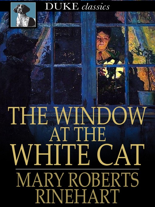 Title details for The Window at the White Cat by Mary Roberts Rinehart - Wait list