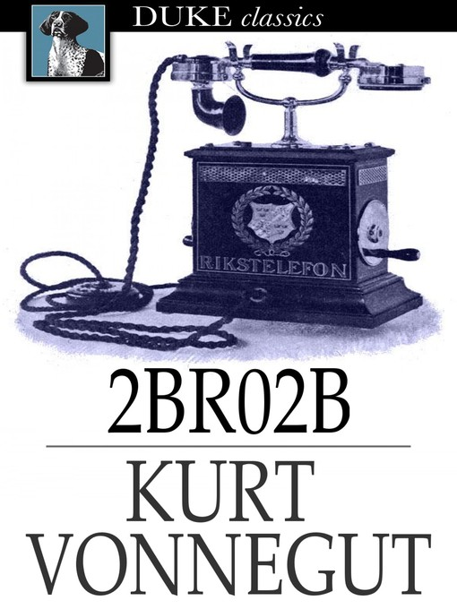 Title details for 2BR02B by Kurt Vonnegut - Wait list