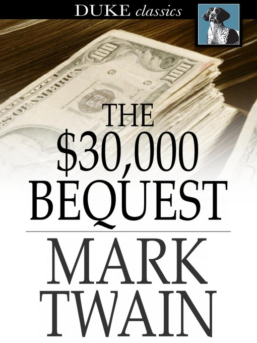 Title details for The $30,000 Bequest by Mark Twain - Available