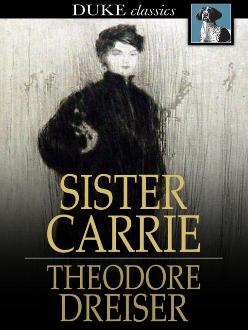 Title details for Sister Carrie by Theodore Dreiser - Available