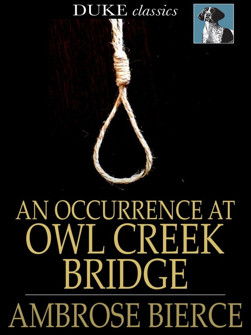 flashback and supernatural themes in an occurrence at owl creek bridge and the death of haplin frays
