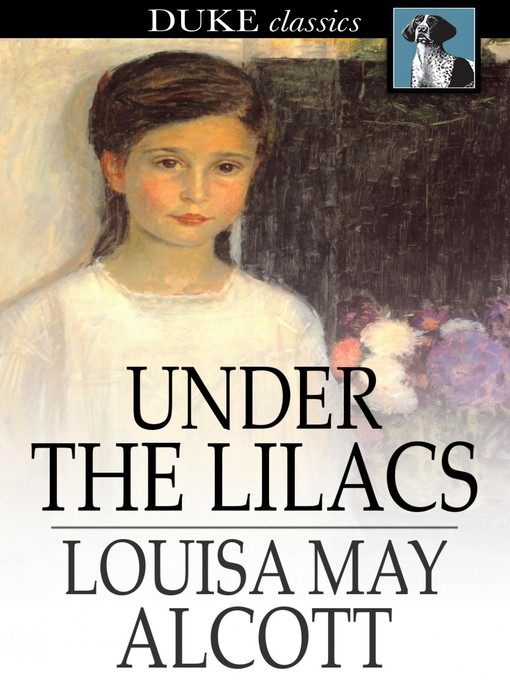 Title details for Under the Lilacs by Louisa May Alcott - Available