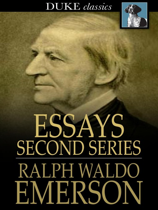 emerson essays second series 1844 Essays: first series, is a series of essays written by ralph waldo emerson, published in 1841, concerning transcendentalism this book contains: history self-reliance compensation spiritual laws love friendship prudence heroism the over-soul circles intellect art essays: second series is a series of essays written by ralph waldo emerson in 1844, concerning.