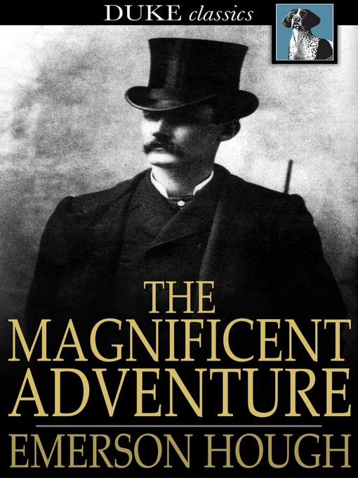Title details for The Magnificent Adventure by Emerson Hough - Available