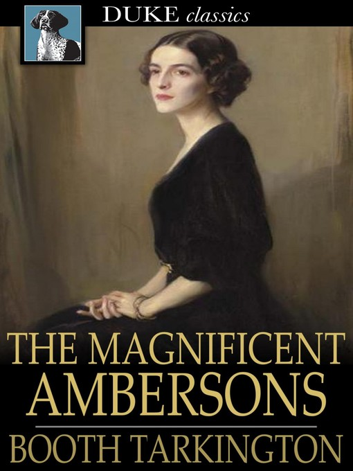 Title details for The Magnificent Ambersons by Booth Tarkington - Wait list