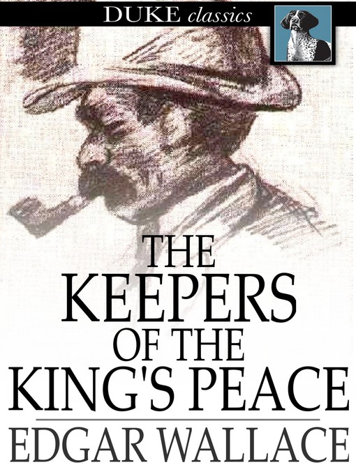 Title details for The Keepers of the King's Peace by Edgar Wallace - Available