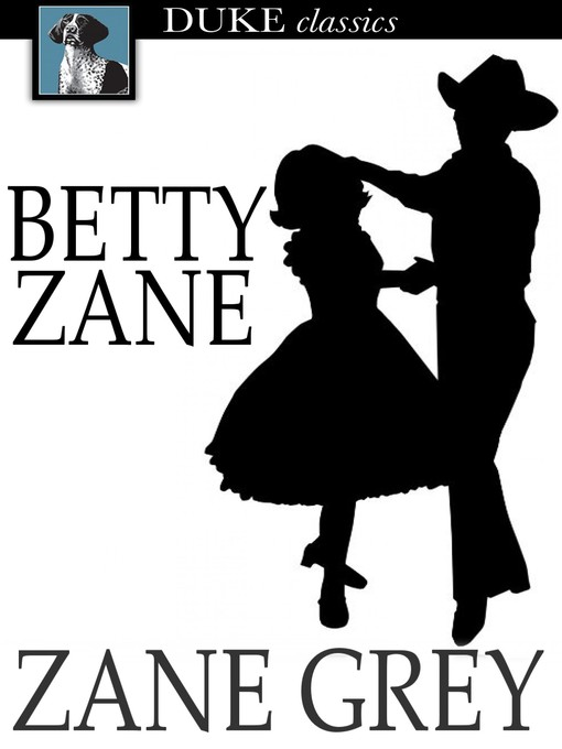 Title details for Betty Zane by Zane Grey - Available