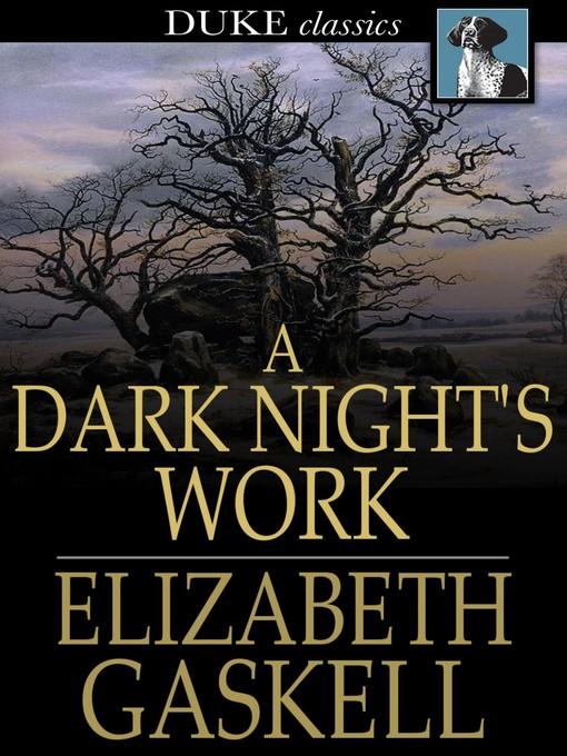 Title details for A Dark Night's Work by Elizabeth Gaskell - Wait list