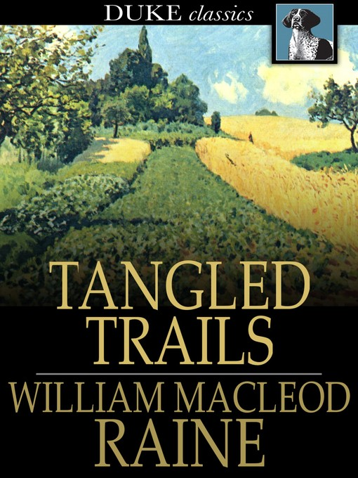 Title details for Tangled Trails by William MacLeod Raine - Available