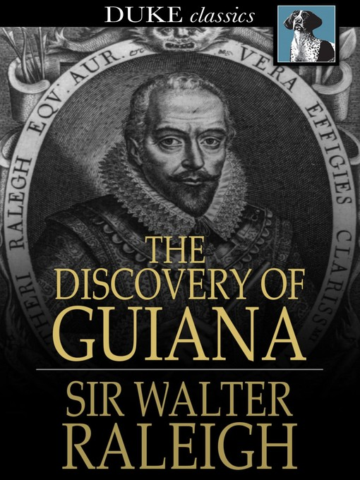 Title details for The Discovery of Guiana by Sir Walter Raleigh - Available