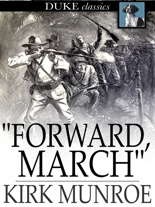 """Title details for """"Forward, March"""" by Kirk Munroe - Available"""