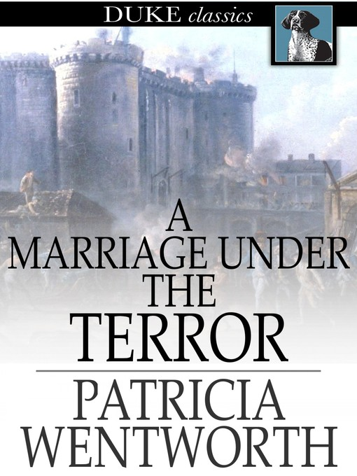 Title details for A Marriage Under the Terror by Patricia Wentworth - Wait list