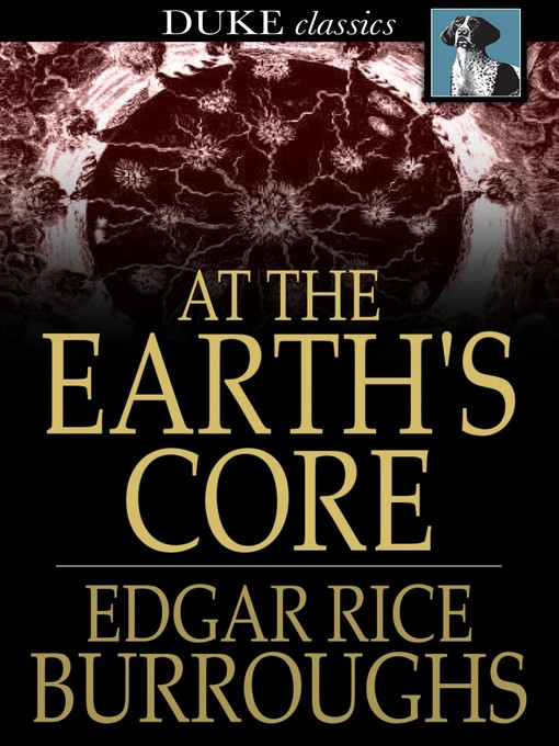 Title details for At the Earth's Core by Edgar Rice Burroughs - Wait list