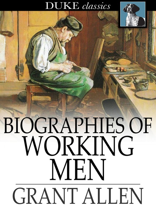 Title details for Biographies of Working Men by Grant Allen - Wait list