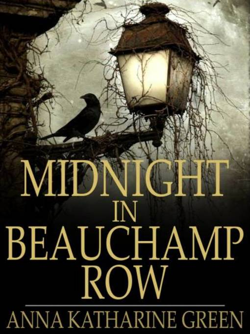 Title details for Midnight in Beauchamp Row by Anna Katharine Green - Available