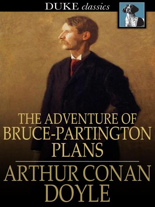Title details for The Adventure of Bruce-Partington Plans by Sir Arthur Conan Doyle - Wait list
